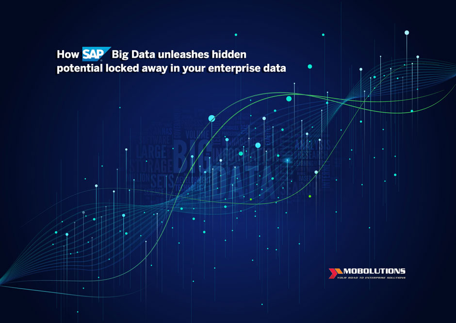 How SAP Big Data unleashes hidden potential locked away in your enterprise data