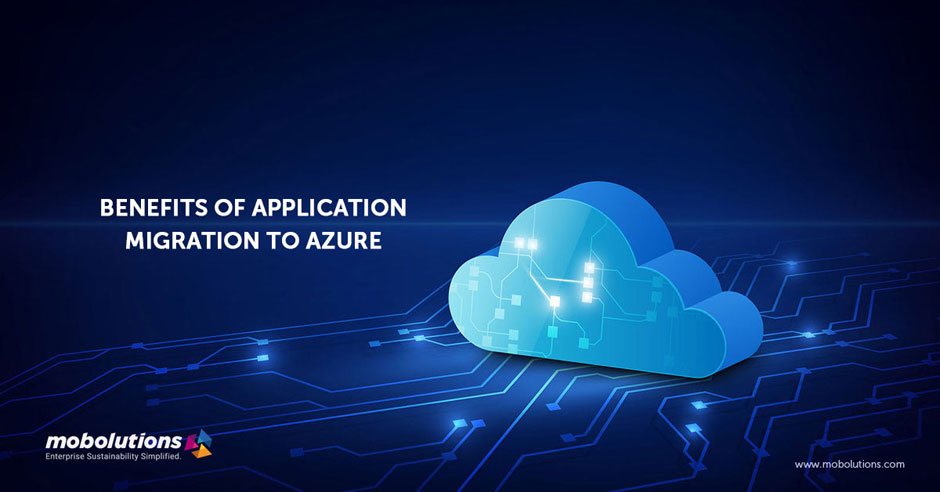 BENEFITS OF APPLICATION MIGRATION TO AZURE
