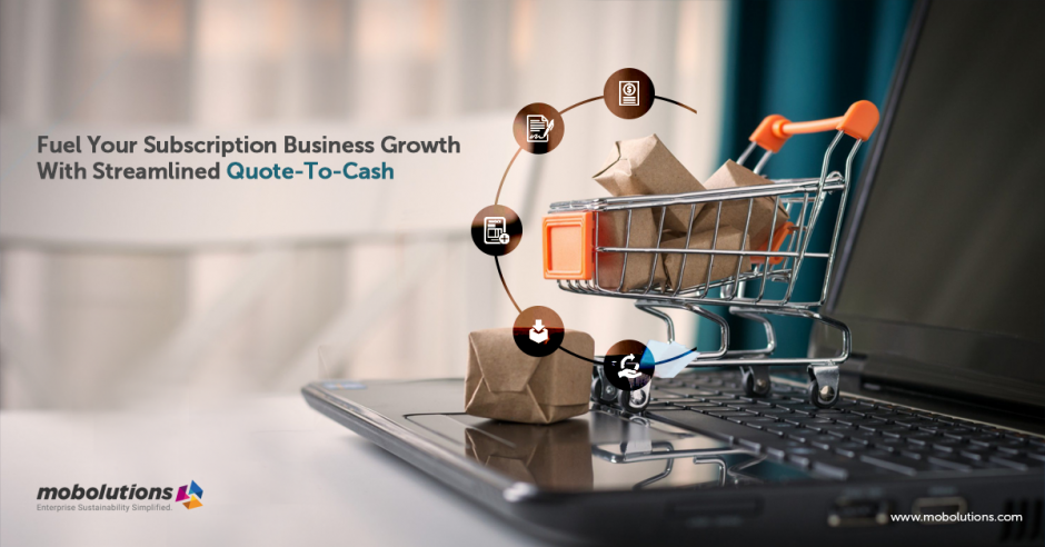Fuel-Your-Subscription-Business-Growth-With-Streamlined-Quote-To-Cash